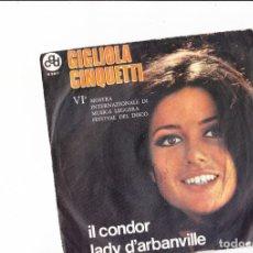Discos de vinilo: 45 GIRI DI GIGLIOLA CINQUETTI IL CONDOR /LADY D'ARBAVILLE MOSTRA INTERNAZIONALE DI VENEZIA 1970. Lote 176274368