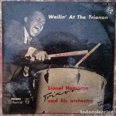 Discos de vinilo: LIONEL HAMPTON AND HIS ORCHESTRA. WAILIN' AT THE TRIANON/ LOVE FOR SALE. PHILIPS, HOLLAND 1956 EP. Lote 176287734