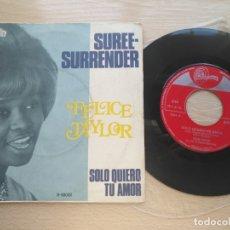 Discos de vinilo: SINGLE (VINILO) FELICE TAYLOR - SUREE-SURRENDER / SOLO QUIERO TU AMOR 1968. Lote 176288687
