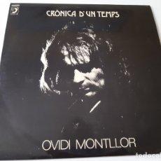 Discos de vinilo: OVIDI MONTLLOR- CRONICA D´UN TEMPS - LP 1973 + ENCARTE - VINILO EXC. ESTADO.. Lote 176319734