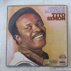 Discos de vinilo: TITO SIMON. - LUNES POR LA MAÑANA. SINGLE. TDKDS15. Lote 176321647