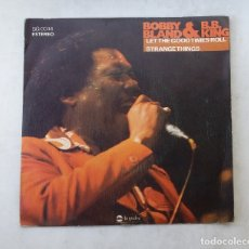 Discos de vinilo: BOBBY BLAND & B.B. KING. LET THE GOOD TIMES ROLL / STRANGE THINGS. TDKDS15. Lote 176323357