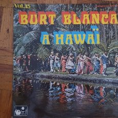 Discos de vinilo: BURT BLANCA ?– A HAWAÏ VOL.13 SELLO: NATIONAL RECORDS ?– NAT.16189, NATIONAL RECORDS ?– 16189 . Lote 176333087