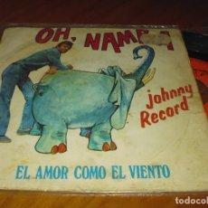 Discos de vinilo: JOHNNY RECORD . EL AMOR COMO EL VIENTO - SINGLE - PEDIDO MINIMO 6 EUROS. Lote 176342303