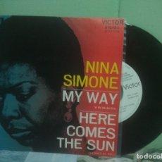 Discos de vinilo: NINA SIMONE MY WAY / HERE COMES THE SUN SINGLE SPAIN 1972 PEPETO TOP. Lote 176391525