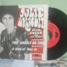 Discos de vinilo: JULIE DRISCOLL,BRIAN AUGER & THE TRINITY WHEELS ON FIRE SINGLE SPAIN 1968 PEPETO TOP. Lote 176392102