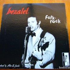Discos de vinilo: BEZALEL - FOLK-ROCK ISRAELI STYLE 1966 ISRAEL/USA GARAGE FOLK ROCK ORIGINAL LP. Lote 176411563