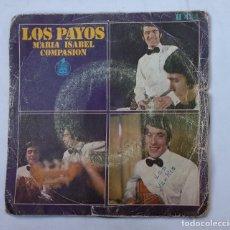 Discos de vinilo: LOS PAYOS.- MARIA ISABEL - COMPASION. SINGLE. TDKDS16. Lote 176434705