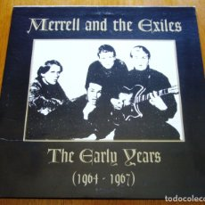 Discos de vinilo: MERRELL AND THE EXILES - THE EARLY YEARS (1964-1967) USA GARAGE LP + PÓSTER. Lote 176442719