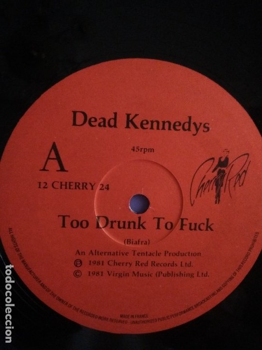 Discos de vinilo: JOYA MUY RARO MAXI.DEAD KENNEDYS.TOO DRUNK TO FUCK. UK. CHERRY RED RECORDS 12 CHERRY 24.AÑO 1981. - Foto 3 - 176454538