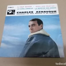 Discos de vinilo: CHARLES AZNAVOUR (EP) IL FAUT SAVOIR AÑO – 1961 – EDICION FRANCIA. Lote 176456139