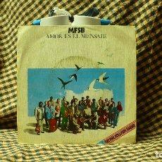 Discos de vinilo: MFSB - AMOR ES EL MENSAJE / MI UNICO Y SOLO AMOR, PHILADELPHIA SOUND 1974.. Lote 176475182