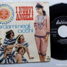 Discos de vinilo: I NUOVI ANGELI. GUARDAMI NEGLI OCCHI. SINGLE DURIUM LDA 7510. ITALY 1967. ASCOLTAMI AMICO. POP.. Lote 176492849