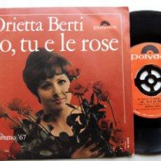 Discos de vinilo: ORIETTA BERTI. IO, TU E LE ROSE. SINGLE POLYDOR NH54839. ITALY 1967. QUANDO NELLA NOTTE. SAN REMO 67. Lote 176495425