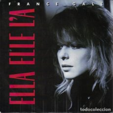 Discos de vinilo: FRANCE GALL - ELLA ELLE L'A - SINGLE FRANCE 1987. Lote 176495767
