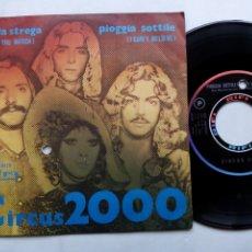Discos de vinilo: CIRCUS 2000. IO, LA STREGA. SINGLE RIFI RFN NP 16443. ITALY 1971. PIOGGIA SOTTILE. ROCK PROGRESIVO.. Lote 176499187