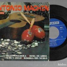 Discos de vinilo: SINGLE. ANTONIO MACHIN. GUANTANAMERA / ROSA DE ABRIL / MAR Y CIELO. VERGARA. 1967. Lote 176540250