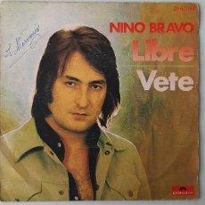 Discos de vinilo: NINO BRAVO. LIBRE. VETE. SINGLE. Lote 176544789