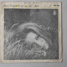 Discos de vinilo: SINGLE MARI TRINI. YO SOY ESA. AYER. Lote 176545313