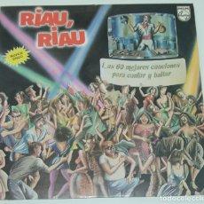 Discos de vinilo: RIAU RIAU - LAS 60 MEJORES CANCIONES PARA CANTAR Y BAILAR - ALFREDO Y SUS AMIGOS - LP 1984 - PHILIPS. Lote 176548697