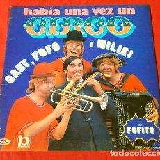 Discos de vinilo: HABIA UNA VEZ UN CIRCO (LP 1973) GABY, FOFÓ, MILIKI Y FOFITO - LOS PAYASOS DE LA TELE. Lote 176573357