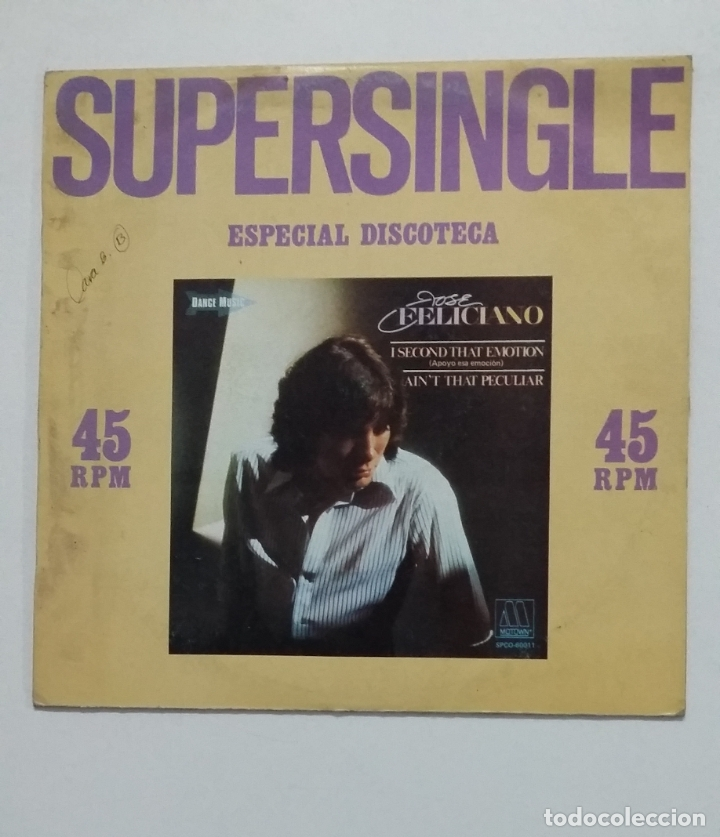 SUPERSINGLE ESPECIAL DISCOTECA. JOSE FELICIANO. I SECOND THAT EMOTION. AIN'T THAT PECULIAR. TDKDA66 (Música - Discos de Vinilo - Maxi Singles - Cantautores Españoles)