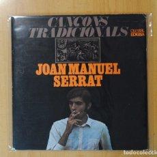 Discos de vinilo: JOAN MANUEL SERRAT - CANCONS TRADICIONALS - LP. Lote 176623123