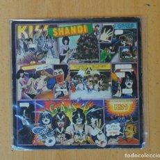 Discos de vinilo: KISS - SHANDI / SHE´S SO EUROPEAN - SINGLE. Lote 176636894