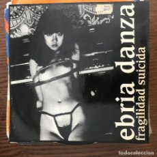Discos de vinilo: EBRIA DANZA - FRAGILIDAD SUICIDA - 7'' EP TRIQUINOISE 1994. Lote 176643150