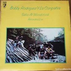 Dischi in vinile: BOBBY RODRIGUEZ Y LA COMPAÑIA -SALSA AT WOODSTOCK -LP 1979 RARA EDICION ESPAÑOLA. Lote 176667405