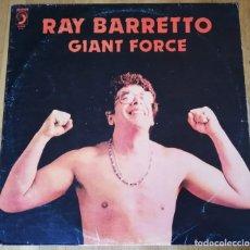 Dischi in vinile: RAY BARRETTO - GIANT FORCE - LP RARA EDICION ESPAÑOLA. Lote 176667918