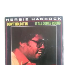 Discos de vinilo: HERBIE HANCOCK: DON'T HOLD IT IN+ IT ALL COMES ROUND. Lote 176747267
