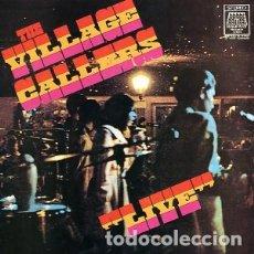 Discos de vinilo: THE VILLAGE CALLERS - LIVE - 2017 VINILISSSIMO RECORDS REISSUE. Lote 176776670