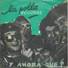 Discos de vinilo: LA POLLA RECORDS, Y AHORA QUE? + 3 (SOÑUA 1982). Lote 176796059