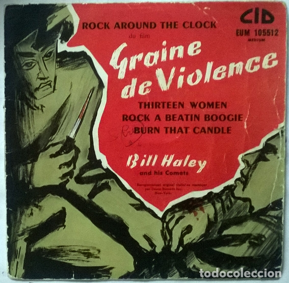 BILL HALEY. GRAINE DE VIOLENCE (BSO). ROCK AROUND THE CLOCK + 3. CID, FRANCE 1955 EP (EUM 105.512) (Música - Discos de Vinilo - EPs - Rock & Roll)