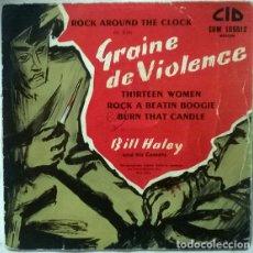 Discos de vinilo: BILL HALEY. GRAINE DE VIOLENCE (BSO). ROCK AROUND THE CLOCK + 3. CID, FRANCE 1955 EP (EUM 105.512). Lote 176801800