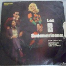 Discos de vinilo: SINGLE LOS 3 SUDAMERICANOS. POR UN FLIRT. BELTER. Lote 176814302