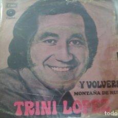 Discos de vinil: SINGLE. TRINI LÓPEZ. Y VOLVERÉ. EMI. Lote 176814590