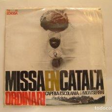 Discos de vinilo: CAPELLA I ESCOLANÍA DE MONTSERRAT* – MISSA EN CATALÀ, ORDINARI - EDIGSA - SINGLE - PL. Lote 176814703