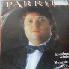 Discos de vinilo: SINGLE. PARRITA. REGÁLAME TUS VEINTE AÑOS. Lote 176816738