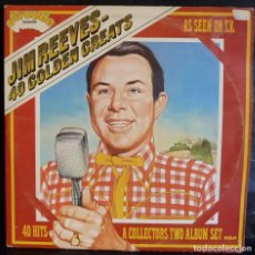 Discos de vinilo: JIM REEVES //40 GOLDEN GREATS // DISCO Y PORTADA DOBLE /MADE IN ENGLAND/(G G).LP. Lote 176819659