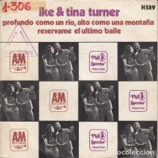 Discos de vinilo: IKE AND TINA TURNER - RIVER DEEP MOUNTAIN HIGH - SINGLE ESPAÑOL DE VINILO #. Lote 176857093
