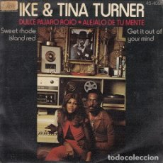 Discos de vinilo: IKE AND TINA TURNER - SWEET RHODE ISLAND RED - SINGLE ESPAÑOL DE VINILO #. Lote 176857199