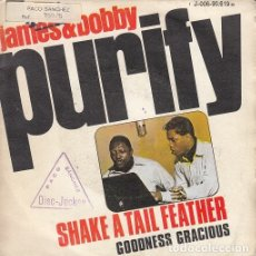 Discos de vinilo: JAMES AND BOBBY PURIFY - SHAKE A TAIL FEATHER - SINGLE ESPAÑOL DE VINILO #. Lote 176857634