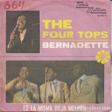 Discos de vinilo: THE FOUR TOPS - BERNADETTE - SINGLE ESPAÑOL DE VINILO TAMLA MOTOWN - 5011 #. Lote 176857925
