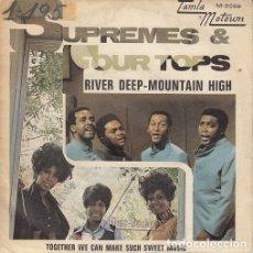 Discos de vinilo: THE SUPREMES & THE FOUR TOPS - RIVER DEEP MOUNTAIN HIGH SINGLE ESPAÑOL VINILO TAMLA MOTOWN - 5099 #. Lote 176858070