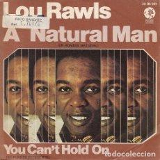Discos de vinilo: LOU RAWLS - A NATURAL MAN - SINGLE ESPAÑOL DE VINILO #. Lote 176858819
