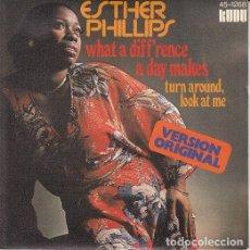 Discos de vinilo: ESTHER PHILLIPS - WHAT A DIFF'RENCE A DAY MAKES - SINGLE ESPAÑOL DE VINILO #. Lote 176859099