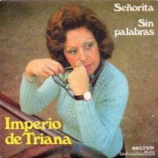 Discos de vinilo: IMPERIO DE TRIANA 1974 BELTER 08.352 SEÑORITA SIN PALABRAS. Lote 176861293
