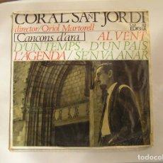 Discos de vinilo: CORAL SANT JORDI – CANÇONS D'ARA - EDIGSA  1965 - SINGLE - PL. Lote 176899753